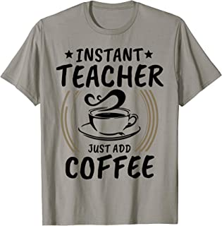 Instant Teacher Just Add Coffee Shirt Vintage Tee Gift
