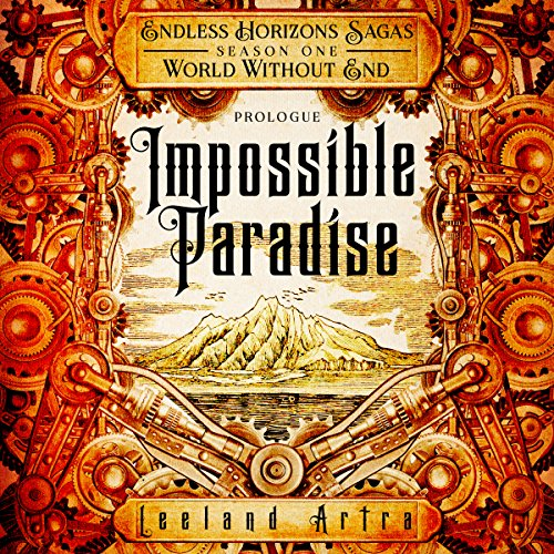 Impossible Paradise: Endless Horizons Sagas, Season One Prologue audiobook cover art