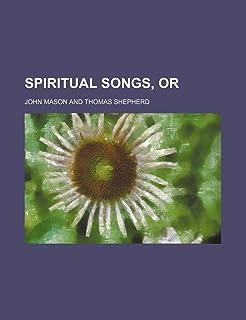 Spiritual Songs, or
