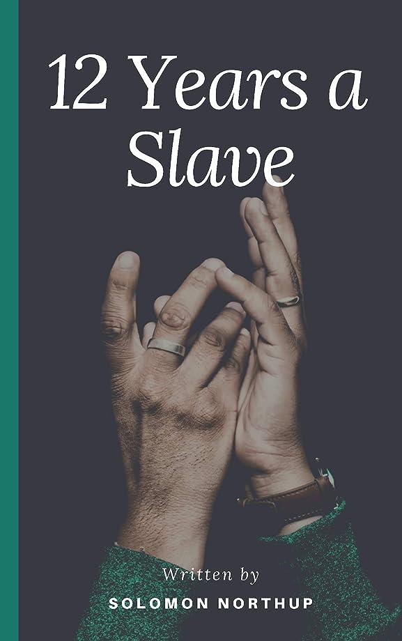 有能な起点素朴なTwelve Years a Slave (English Edition)