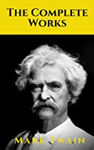 The Complete Works of Mark Twain (English Edition)
