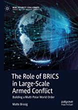 The Role of BRICS in Large-Scale Armed Conflict: Building a Multi-Polar World Order (New Security Challenges)