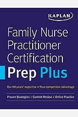 Family Nurse Practitioner Certification Prep Plus: Proven Strategies + Content Review + Online Practice (Kaplan Test Prep) Kindle Edition
