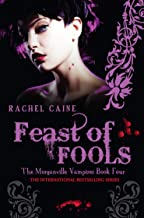 Feast of Fools: The Morganville Vampires Book Four