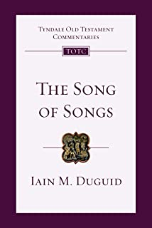 The Song of Songs: An Introduction and Commentary (Tyndale Old Testament Commentaries, Volume 19)