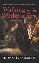 Walking in the Midst of Fire (A Remy Chandler Novel)