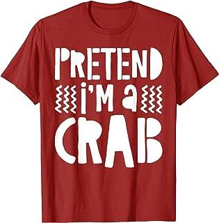 Pretend I'm A Crab T-Shirt Costume Gift Shirt