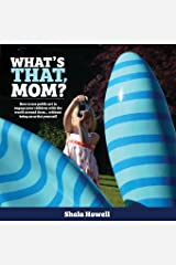 What's That, Mom?: How to use public art to engage your children with the world around them... without being an artist yourself (Caterpickles Parenting Series) (Volume 1) Paperback
