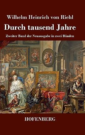 Durch tausend Jahre: Zweiter Band  der Neuausgabe in zwei Bänden