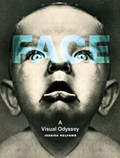 Face: A Visual Odyssey (The MIT Press)