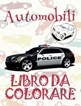 ✌ Automobili ✎ Auto Album da Colorare ✎ Libro da Colorare ✍ Libri da Colorare: ✎ Cars ~ Coloring Book ~ Coloring Books ... ✍ (Volume 8) (Italian Edition)