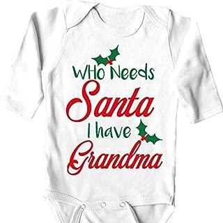 Needs Santa I Have Grandma Adorable Baby Onesie Long Sleeve Unique Baby Gift