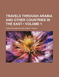 Travels Through Arabia and Other Countries in the East (Volume 1)