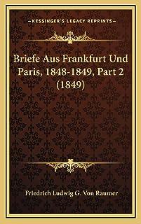 Briefe Aus Frankfurt Und Paris, 1848-1849, Part 2 (1849)