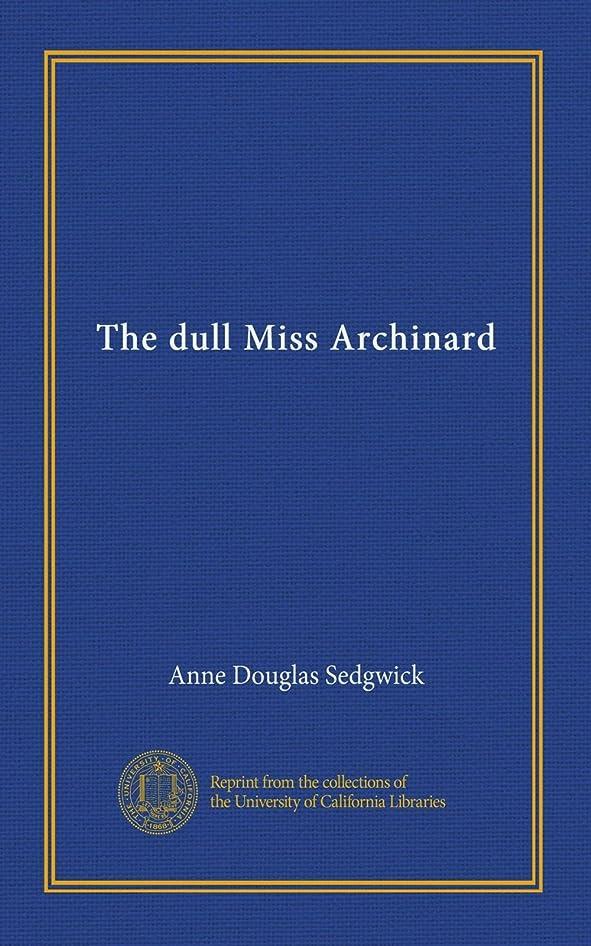 どうやって黒板魅了するThe dull Miss Archinard