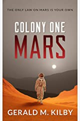 Colony One Mars: Fast Paced Scifi Thriller (Colony Mars Series Book 1) Kindle Edition