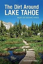 The Dirt Around Lake Tahoe: Must-Do Scenic Hikes