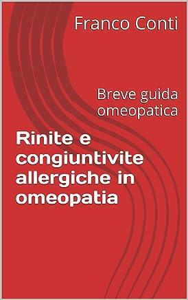 Rinite e congiuntivite allergiche in omeopatia: Breve guida omeopatica