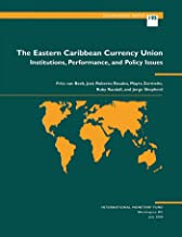 The Eastern Caribbean Currency Union: Institutions, Performance, and Policy Issues (Occasional Paper (International Monetary Fund) Book 195)
