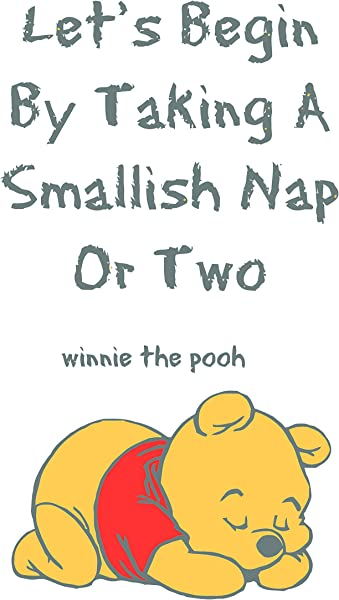 Wall Decal Lets Begin By Taking A Smallish Nap Or Two Winnie The Pooh Quote Baby Nursery Room Kid Childrens Girl Boy Picture Art Mural Custom Wall Decal Vinyl Sticker 20 Inches X 20 Inches