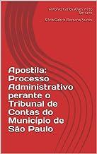 Apostila: Processo Administrativo perante o Tribunal de Contas do Município de São Paulo