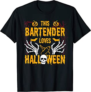 This Bartender Loves Halloween Costume Scary Funny Quote T-Shirt