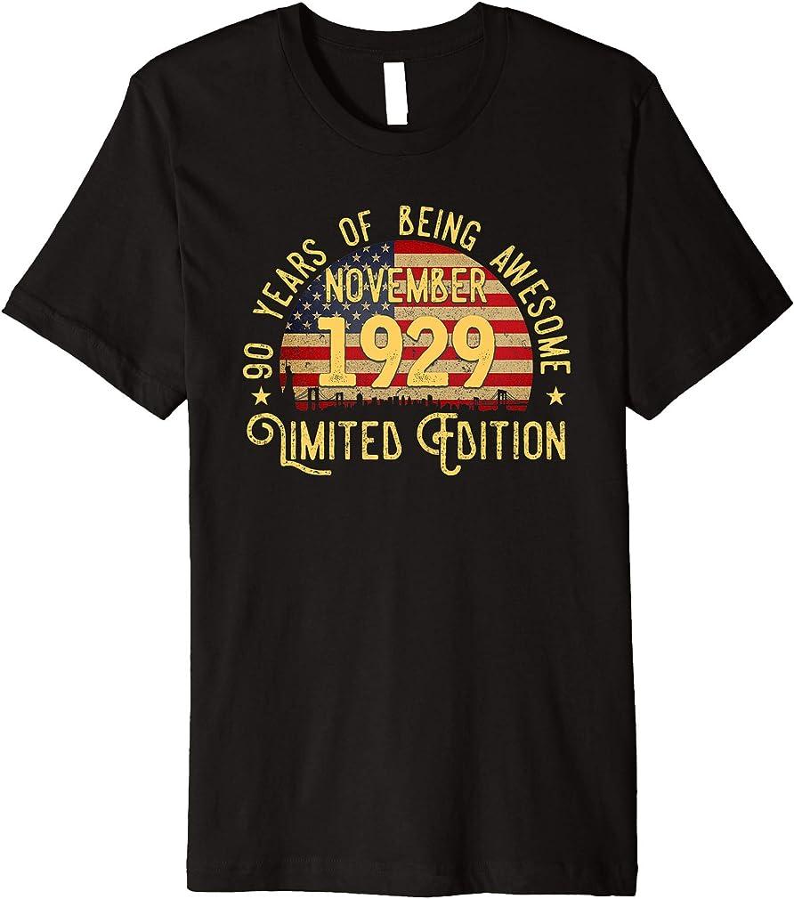 90th Birthday Gifts November 1929 Limited Edition Premium T-shirt