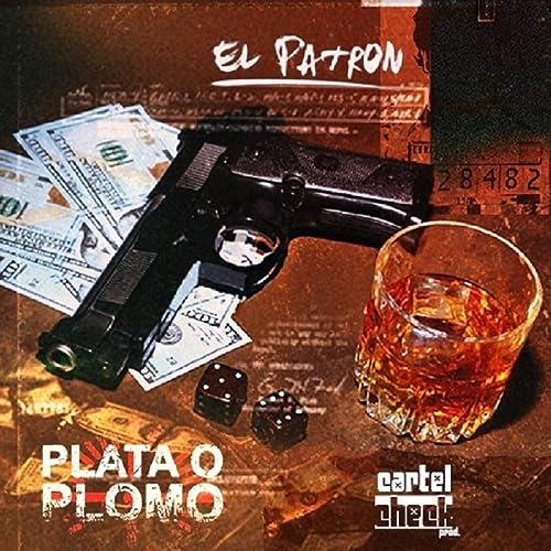 Plata o Plomo: Negócios [Explicit] by El Patron on Amazon ...