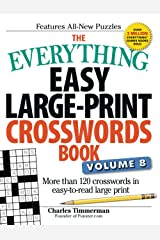 The Everything Easy Large-Print Crosswords Book, Volume 8: More than 120 crosswords in easy-to-read large print Paperback