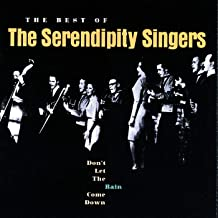 Don't Let The Rain Come Down: The Best Of The Serendipity Singers