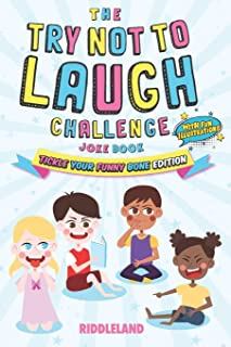 The Try Not to Laugh Challenge: Joke Book for Kids and Family: Tickle Your Funny Bone Edition: A Fun and Interactive Joke Book for Boys and Girls:  Ages 6, 7, 8, 9, 10, 11, and 12 Years Old (Volume)