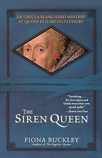 The Siren Queen: An Ursula Blachard Mystery at Queen Elizabeth I's Court