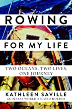 Rowing for My Life: Two Oceans, Two Lives, One Journey
