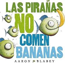 Las pirañas no comen bananas (PRIMEROS LECTORES (1-5 años) - Álbum ilustrado) (Spanish Edition)