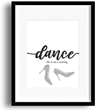 Motivational Wall Art Quote - Dance Like no one is Watching Saying - Typographic Print Poster