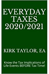 Everyday Taxes 2020/2021: Know the Tax Implications of Life Events BEFORE Tax Time! Kindle Edition