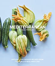 Mediterranean: Naturally nutritious recipes from the world's healthiest diet