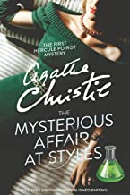 The Mysterious Affair At Styles: The First Hercule Poirot Mystery ( Includes Original Unpublished Ending )