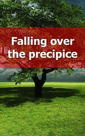 Falling over the precipice