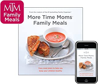 More Time Moms Family Meals : Healthy Meals to Help You Feed Your Family