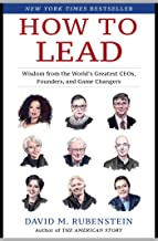Download How to Lead: Wisdom from the World's Greatest CEOs, Founders, and Game Changers PDF
