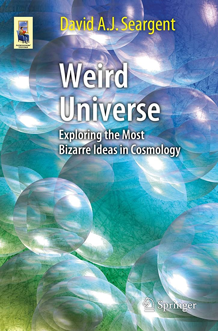 指トン小石Weird Universe: Exploring the Most Bizarre Ideas in Cosmology (Astronomers' Universe) (English Edition)