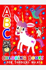 ABC Coloring Books for Toddlers No.67: abc pre k workbook, KIDS 2-4, abc book, abc kids, abc preschool workbook, Alphabet coloring books, Coloring ... 2-4 years, Animal coloring books for toddlers Paperback