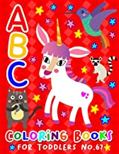 ABC Coloring Books for Toddlers No.67: abc pre k workbook, KIDS 2-4, abc book, abc kids, abc preschool workbook, Alphabet ...