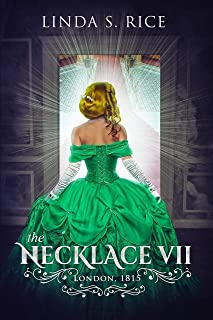 The Necklace VII: London, 1815 (The Necklace Part II Book 1)