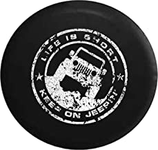 Spare Tire Cover Distress Life is Short Keep on Jeepin' fits Jeep Spare Tire Cover Black 32 Inch