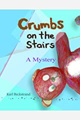 Crumbs on the Stairs: A Mystery (Mini-mysteries for Minors Book 2) Kindle Edition
