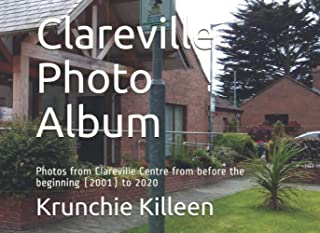 Clareville Photo Album: Photos from Clareville Centre from before the beginning (2001) to 2020