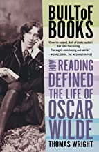 Built of Books: How Reading Defined the Life of Oscar Wilde