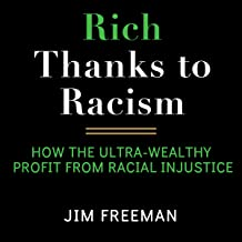 Rich Thanks to Racism: How the Ultra-Wealthy Profit from Racial Injustice